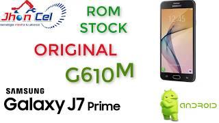Rom Original-Instalar-Revivir Samsung J7 Prime G610M Android 6.0.1