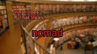 What does nomad mean?
