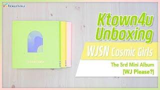 [Ktown4u Unboxing] WJSN(Cosmic Girls) - 5th Mini [WJ Please?] 우주소녀 언박싱