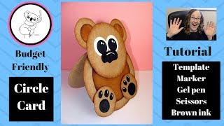 How to make a circle  BEAR CARD tutorial / FREE TEMPLATE!