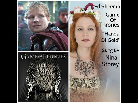 "Ed Sheeran Game Of Thrones ""Hands Of Gold"" Cover by Nina Storey"
