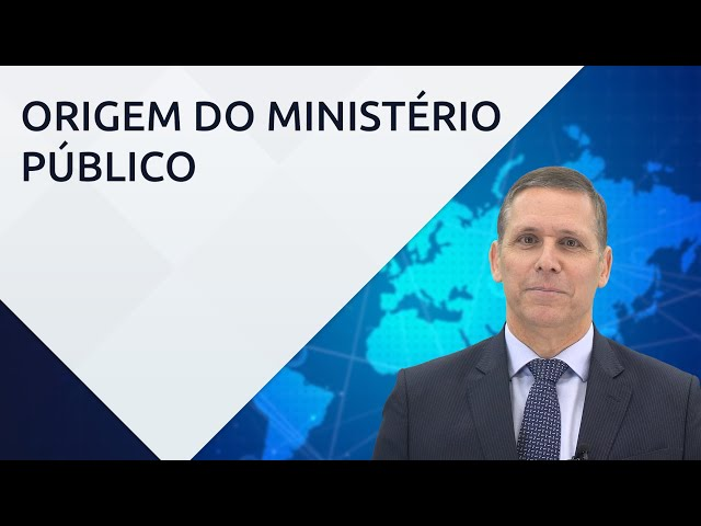 A origem do Ministério Público – com professor Fernando Capez