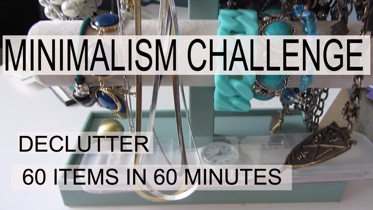 Minimalism Challenge  60 Items In 60 Minutes  Becoming