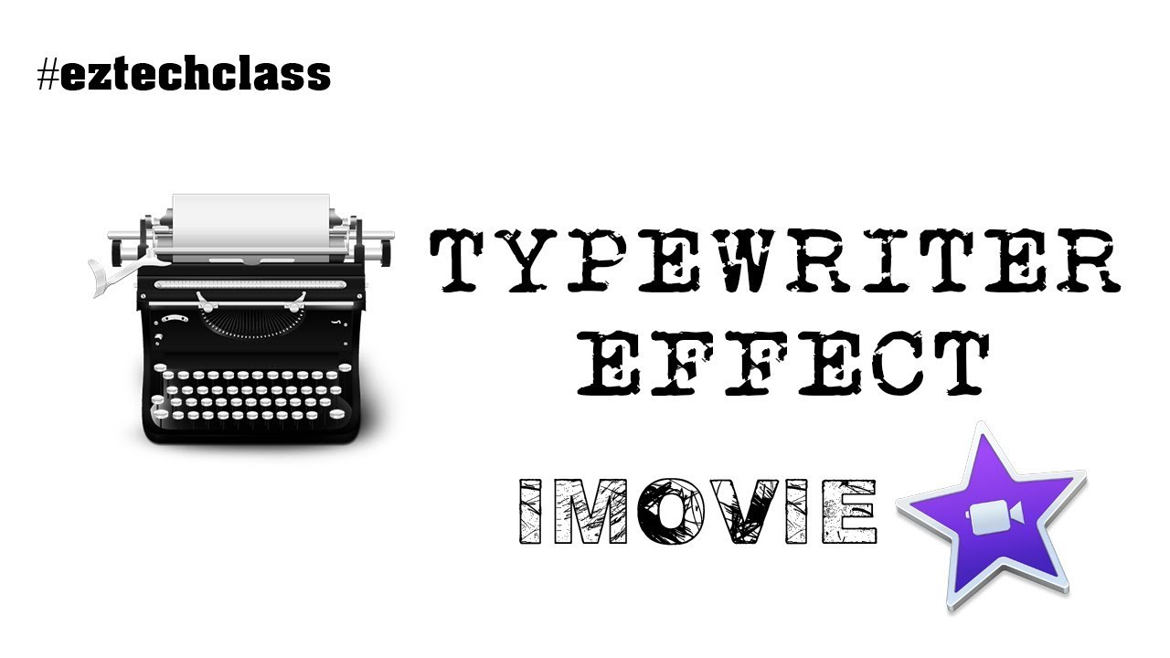 How to create Typewriter Effect in iMovie? | EZ TECH CLASS