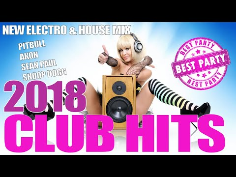 CLUB HITS 2018 - PARTY MIX 2018 - NEW ELECTRO & HOUSE MIX EDM - PITBULL AKON ED SHEERAN DJ KHALED