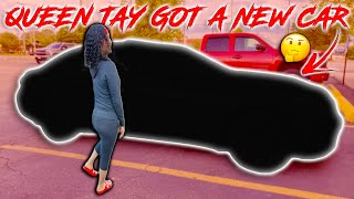 QUEEN TAY FINALLY GETS A NEW CAR AND SHE WENT FOREIGN 😱
