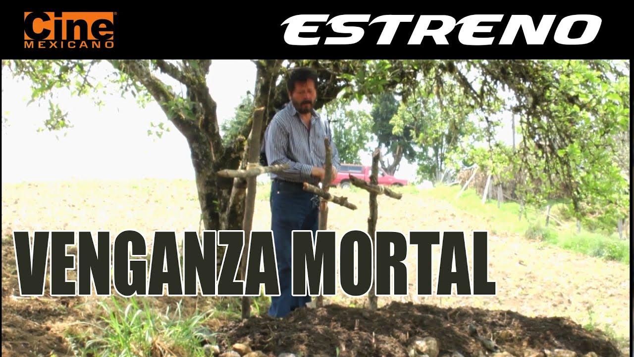 Venganza Mortal  |  Estreno 24 de Marzo en Cine Mexicano