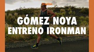 EL 'ENTRENAMIENTO IRONMAN' DE JAVIER GÓMEZ NOYA