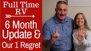 Full Time RV 6 Month Review - Our only Regret