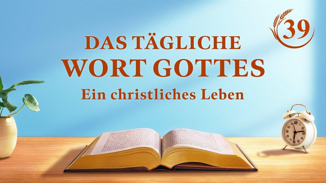"""Das tägliche Wort Gottes   """"Die Vision von Gottes Werk (3)""""   Auszug 39"""