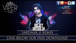 Sardaar Ji Viper Remix | Diljit Dosanjh | Viper DJs