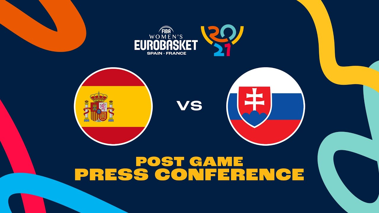 Spain v Slovakia - Press Conference   FIBA Women's EuroBasket 2021 Final Round
