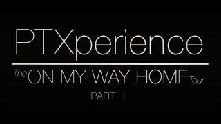 Episódio 1 - PTXperience On My Way Home Tour (Legendado/BR)