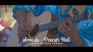 ARMADA - PENCURI HATI COVER BY DELLA FIRDATIA