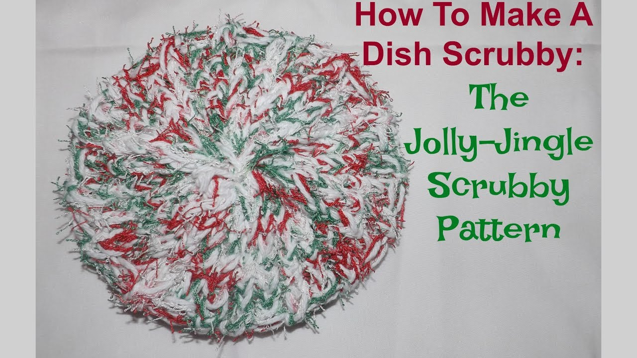 How To Make A Dish Scrubby: The Jolly-Jingle Pattern - YouTube