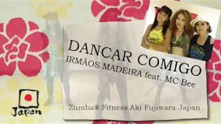 DANÇAR COMIGO (IRMÃOS MADEIRA feat. MC Bee)Zumba Choreography by Aki Fujiwara