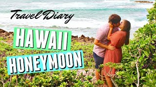 OUR HAWAII HONEYMOON || TRAVEL DIARY!