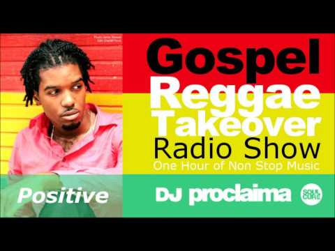 ONE HOUR Gospel Reggae 2017   DJ Proclaima Reggae Takeover Radio Show 19th May 2017