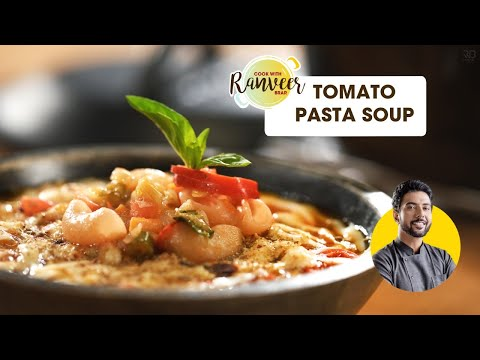 Cheesy Tomato Soup with pasta | चटपटा पास्ता सूप | Pasta Soup Recipe /| Chef Ranveer Brar