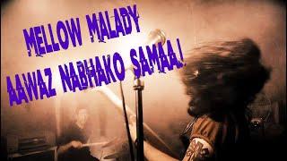 Aawaz Nabhako Samaaj   Mellow Malady   (Official music video)
