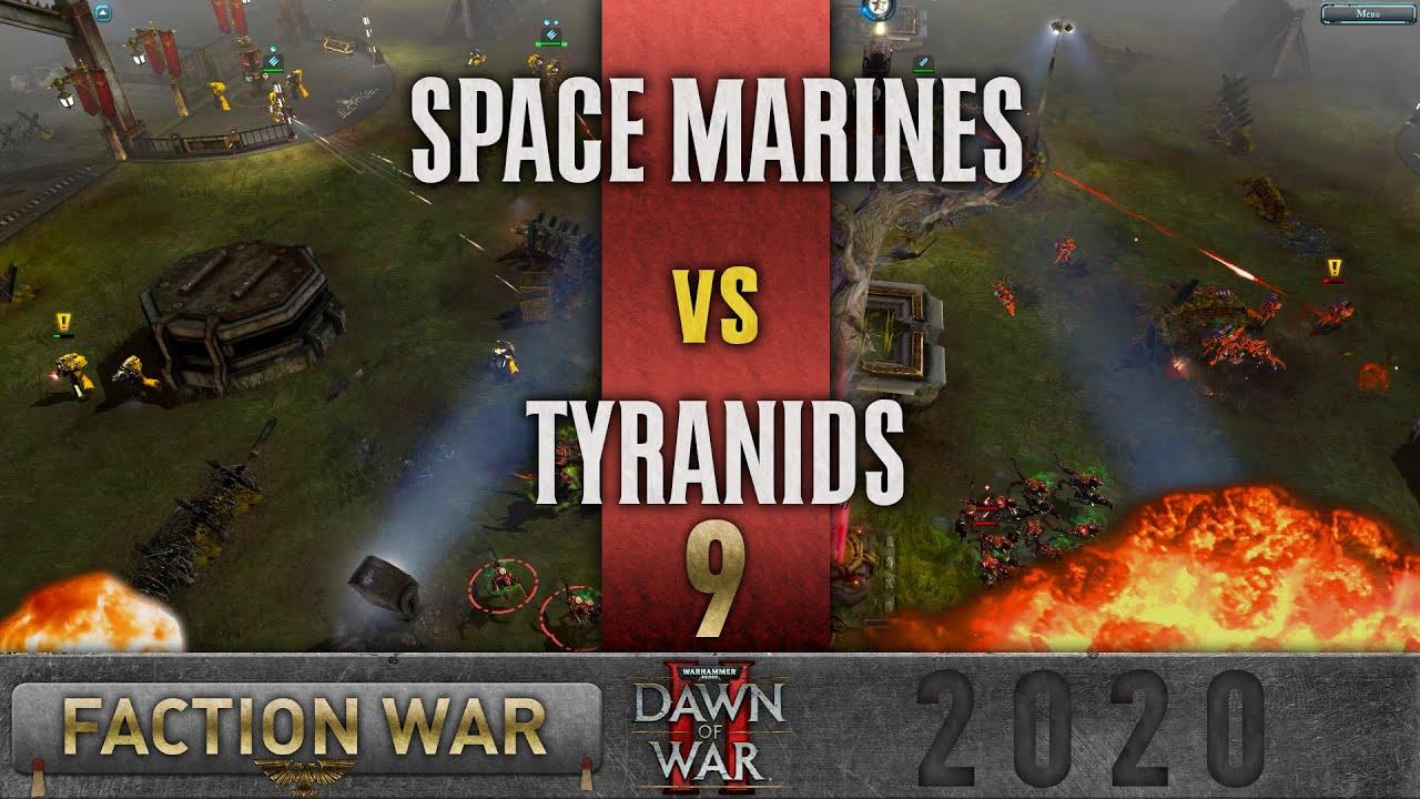 Dawn of War 2 - Faction Wars 2020 | Space Marines vs Tyranids #9