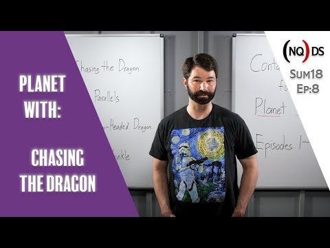 Planet With: Chasing the Dragon   (NQ)DS Sum18 Ep8