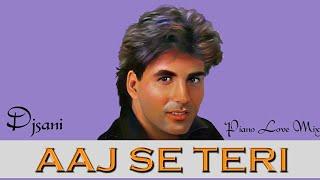 Aaj Se Teri | Full Piano Love Hard Mix | Remix By(Djsani) Mp3 & Flp Project Free Download