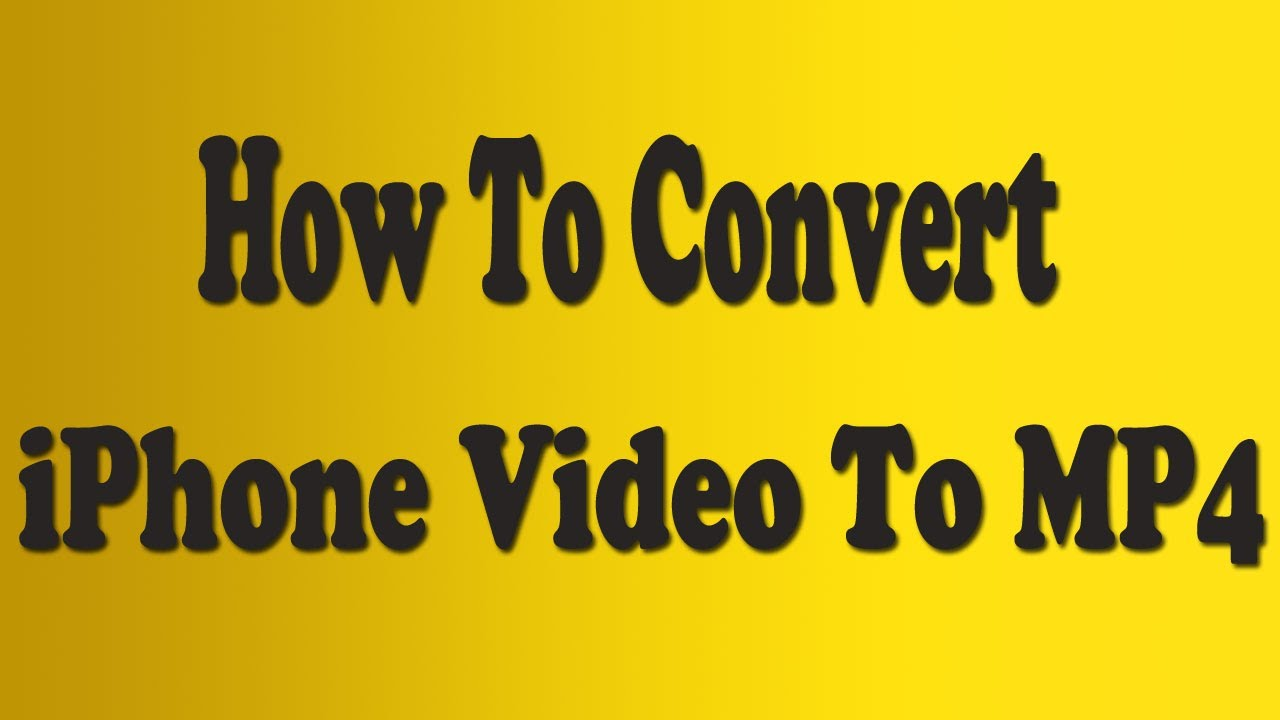 youtube to mp4 iphone how to convert iphone to mp4 web format 16541
