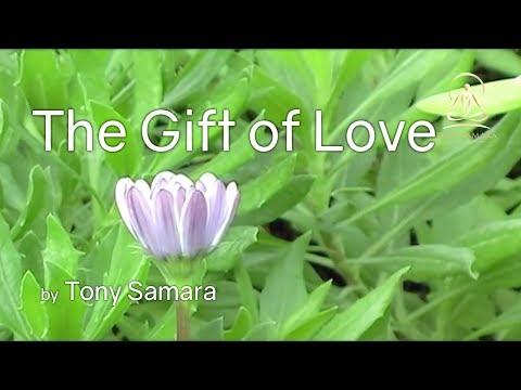 The Gift of Love - TonySamara.com
