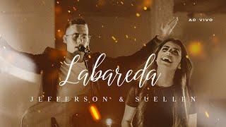 LABAREDA┃JEFFERSON & SUELLEN (LIVE SESSION - AO VIVO)