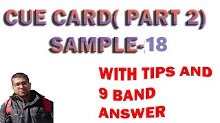 In this video , you will see very most important and latest cue card for ielts 2017. there are total 100 samples. speaking exam is divided ...