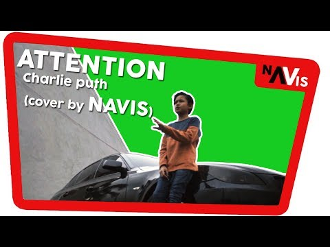 -Attention- Charlie puth (cover by navis)