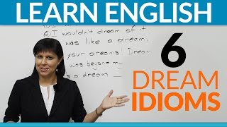 Learn English - 6 fun idioms about DREAMS