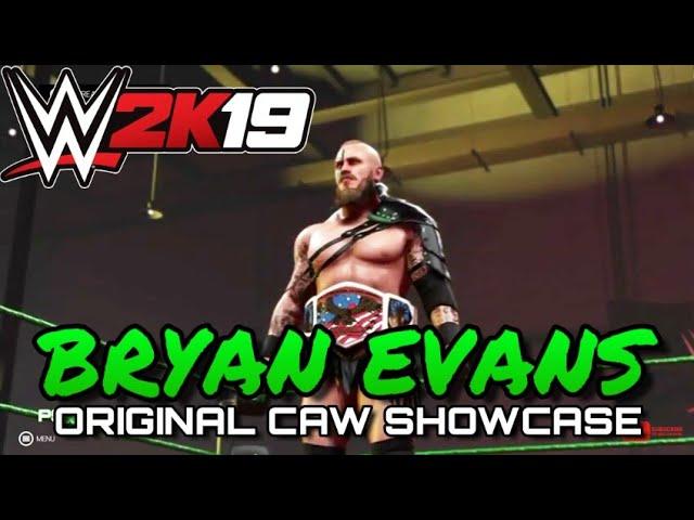 WWE2K19 - BRYAN EVANS - ORIGINAL CAW SHOWCASE - WWE2K19 COMMUNITY CREATIONS SHOWCASE - XB1