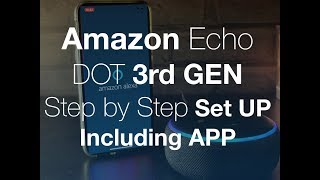 Amazon Echo Dot 3rd Gen Step By Step Set Up Including App