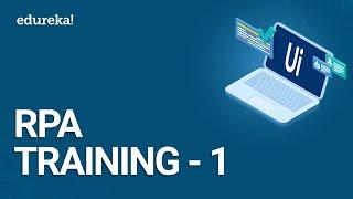 RPA Training - 1 | RPA Tutorial for Beginners | UiPath Training Videos | Edureka