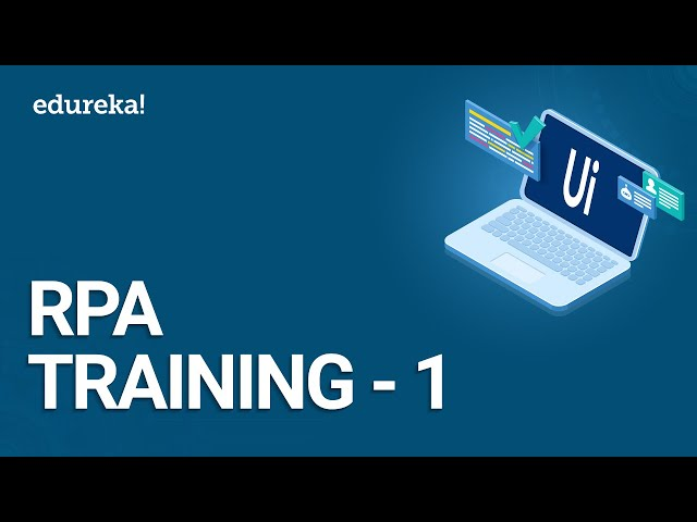 RPA Training - 1 | RPA Tutorial for Beginners | UiPath Training Videos | Edureka