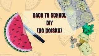 Back to school 2017: Przybory do szkoły DIY  Zeszyt, piórnik i temperówka!