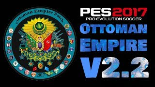 Ottoman Empire Patch 2.0 AIO + Update v2.2 PES 2017 PC