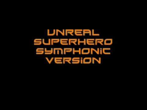 Unreal Superhero III Symphonic Version
