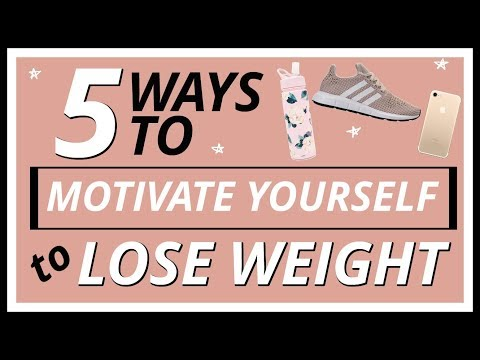 Top 5 Ways to Motivate Yourself to LOSE WEIGHT & GET IN SHAPE!