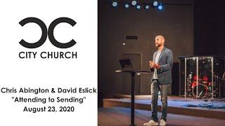 City Church I Attending to Sending I 8-23-2020