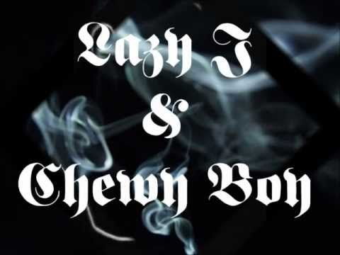 Lazy J & Chewy Boy- Mobbin