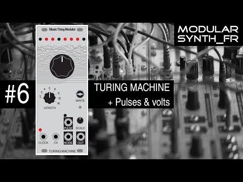 #6 Turing Machine + Volts & Pulses  (Review en français )