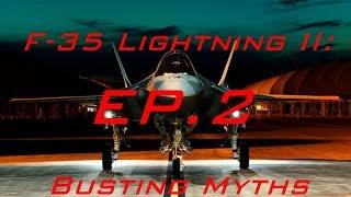 F-35 Lightning II: Busting Myths - Episode 2