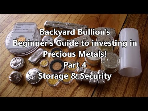 Backyard Bullion's Beginner's Guide to Investing in Gold & Silver - Part 4 - Storage & Security!