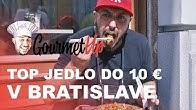 Najlepšie jedlo za 10 eur v Bratislave   Gourmet UP