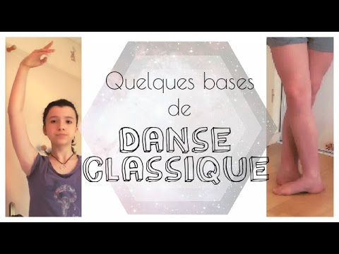 [Débutants] Quelques bases de Danse Classique ♫ ♪