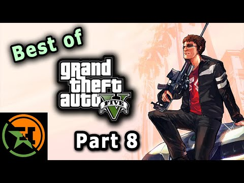 The Very Best of GTA V | Part 8 | AH | Achievement Hunter