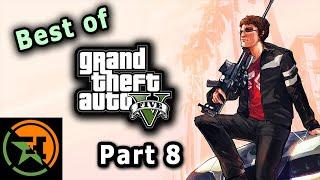 The Very Best of GTA V   Part 8   AH   Achievement Hunter